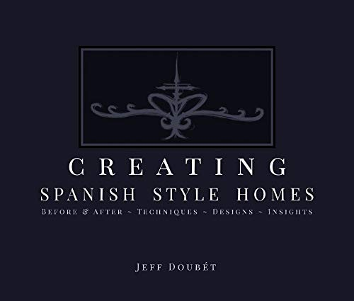 Creating Spanish Style Homes Book Cover
